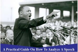 A 9-Step Practical Guide On How To Analyze A Speech – Speech Analysis of I have A Dream Speech as an Example